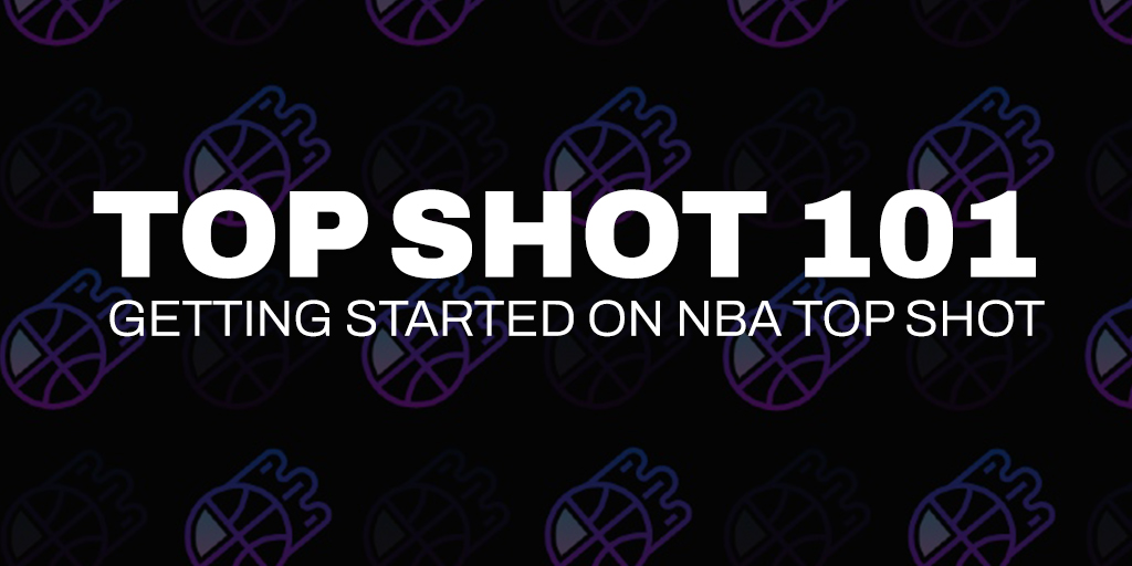 Get Started on NBA Top Shot